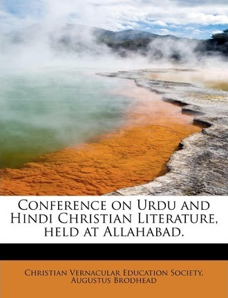 Conference on Urdu and Hindi Christian Literature, Held at Allahabad.