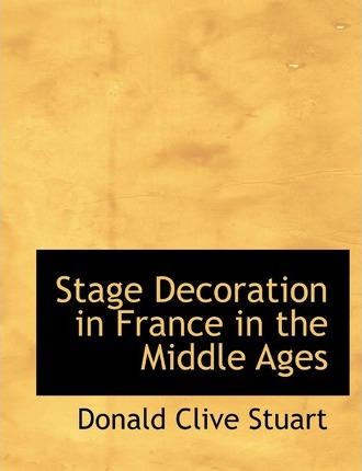 Stage Decoration in France in the Middle Ages