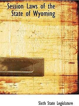 Session Laws of the State of Wyoming
