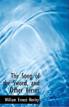 The Song of the Sword, and Other Verses