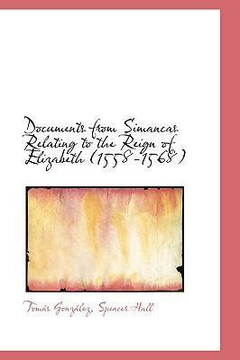 Documents from Simancas Relating to the Reign of Elizabeth (1558-1568)