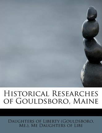 Historical Researches of Gouldsboro, Maine