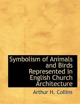 Symbolism of Animals and Birds Represented in English Church Architecture