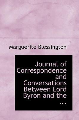 Journal of Correspondence and Conversations Between Lord Byron