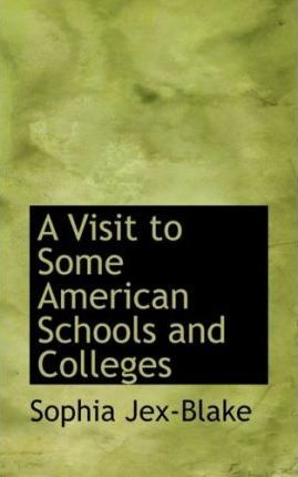 A Visit to Some American Schools and Colleges