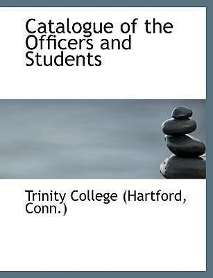 Catalogue of the Officers and Students