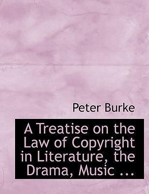 A Treatise on the Law of Copyright in Literature