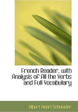 French Reader, with Analysis of All the Verbs and Full Vocabulary