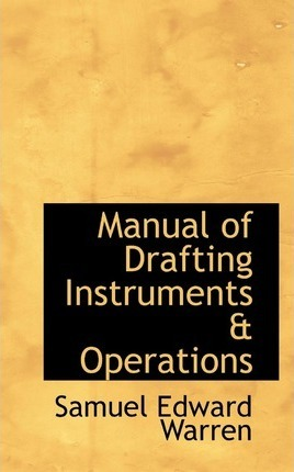 Manual of Drafting Instruments & Operations