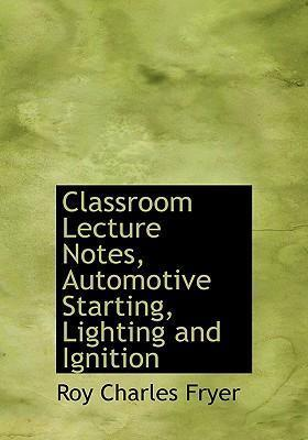 Classroom Lecture Notes, Automotive Starting, Lighting and Ignition