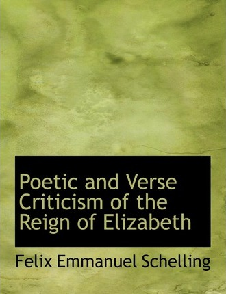 Poetic and Verse Criticism of the Reign of Elizabeth