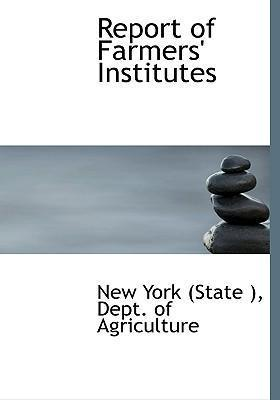 Report of Farmers' Institutes