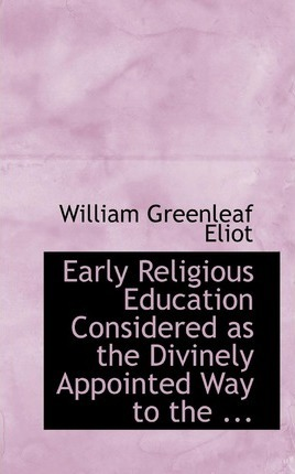 Early Religious Education Considered as the Divinely Appointed Way to the ...