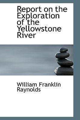 Report on the Exploration of the Yellowstone River