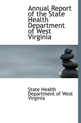 Annual Report of the State Health Department of West Virginia