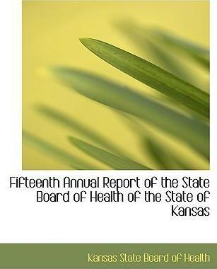 Fifteenth Annual Report of the State Board of Health of the State of Kansas