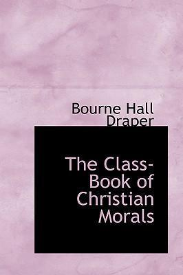 The Class-Book of Christian Morals