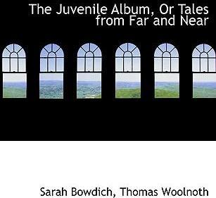 The Juvenile Album, or Tales from Far and Near