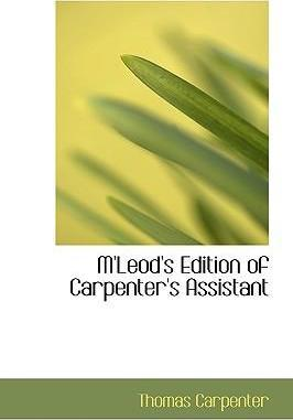 M'Leod's Edition of Carpenter's Assistant