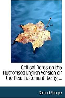 Critical Notes on the Authorised English Version of the New Testament
