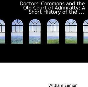 Doctors' Commons and the Old Court of Admiralty