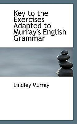 Key to the Exercises Adapted to Murray's English Grammar