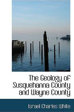 The Geology of Susquehanna County and Wayne County