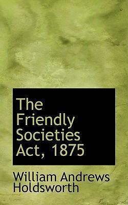 The Friendly Societies ACT, 1875
