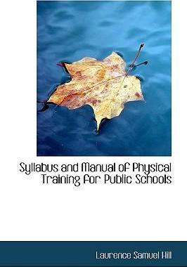 Syllabus and Manual of Physical Training for Public Schools