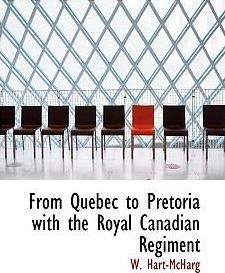 From Quebec to Pretoria with the Royal Canadian Regiment