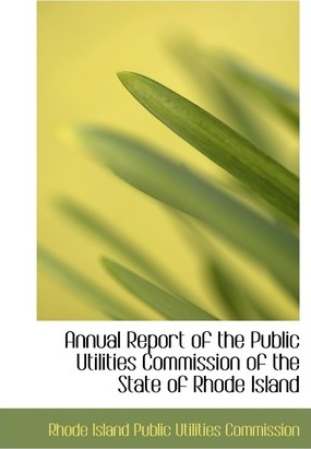 Annual Report of the Public Utilities Commission of the State of Rhode Island
