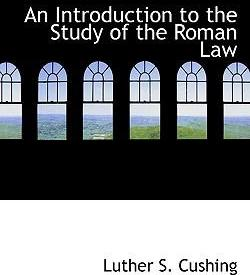 An Introduction to the Study of the Roman Law