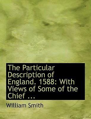 The Particular Description of England. 1588