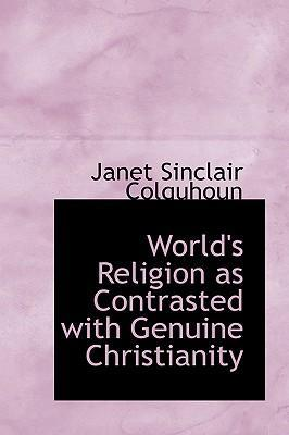 World's Religion as Contrasted with Genuine Christianity