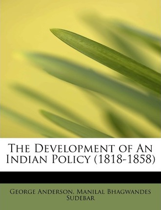 The Development of an Indian Policy (1818-1858)