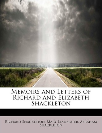 Memoirs and Letters of Richard and Elizabeth Shackleton