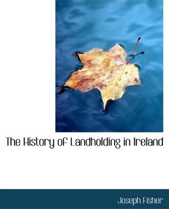 The History of Landholding in Ireland