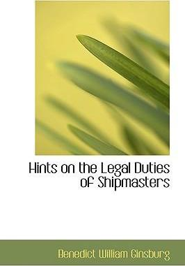 Hints on the Legal Duties of Shipmasters