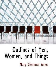 Outlines of Men, Women, and Things