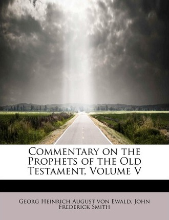 Commentary on the Prophets of the Old Testament, Volume V