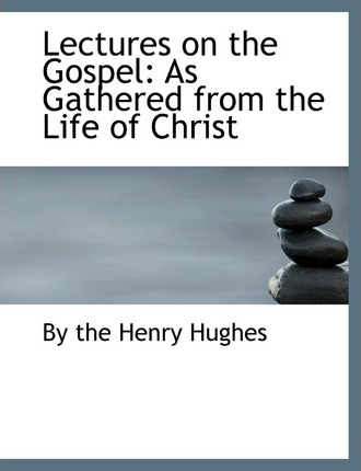 Lectures on the Gospel
