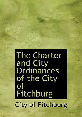 The Charter and City Ordinances of the City of Fitchburg