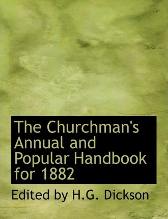 The Churchman's Annual and Popular Handbook for 1882