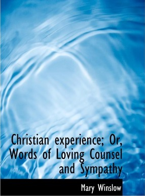 Christian Experience; Or, Words of Loving Counsel and Sympathy