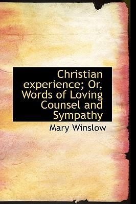 Christian Experience or Words of Loving Counsel and Sympathy