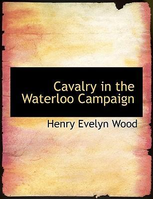 Cavalry in the Waterloo Campaign