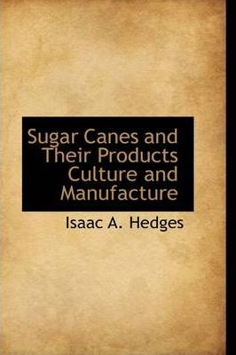 Sugar Canes and Their Products