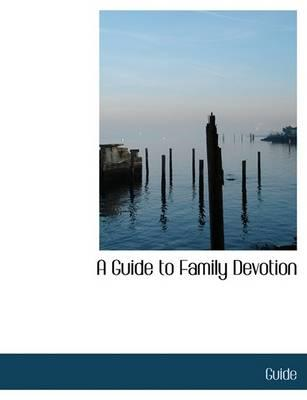 A Guide to Family Devotion