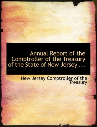 Annual Report of the Comptroller of the Treasury of the State of New Jersey ...