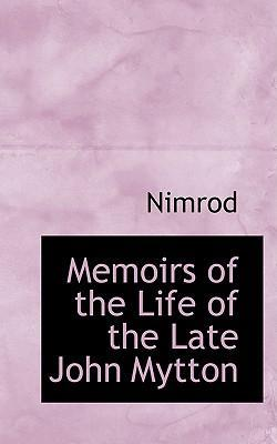 Memoirs of the Life of the Late John Mytton